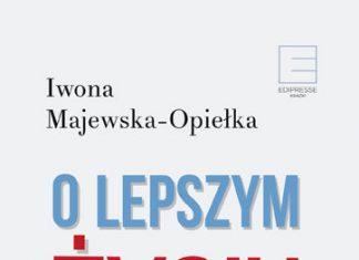 """Okładka """"O lepszym życiu"""" Iwona Majewska-Opiełka"""