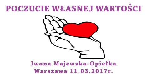 Szkolenie otwarte Poczucie Własnej Wartości 11 marca 2017 Warszawa